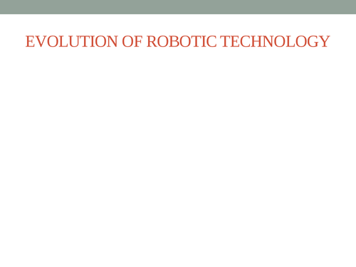 evolution of Robotic technology