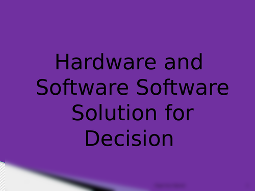 Hardware and software solution for a decision