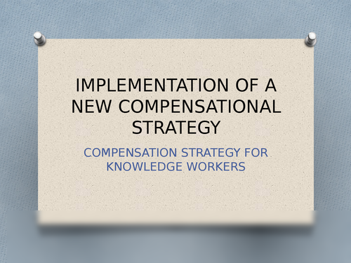 Compensation Strategy for Knowledge Workers