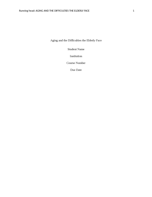 Aging and the Difficulties the Elderly Face - Page 1